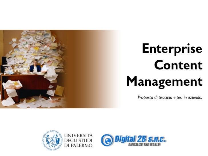 Enterprise    ContentManagement Proposta di tirocinio e tesi in azienda.