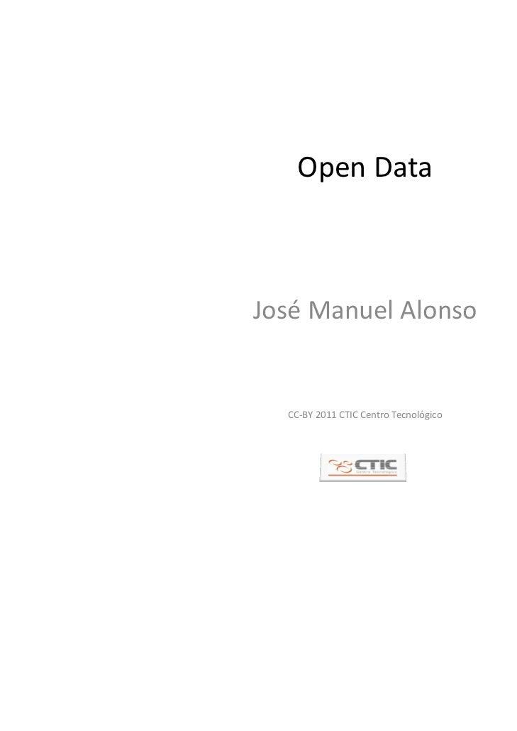 OpenDataJosé ManuelAlonso  CC‐BY2011CTICCentroTecnológico