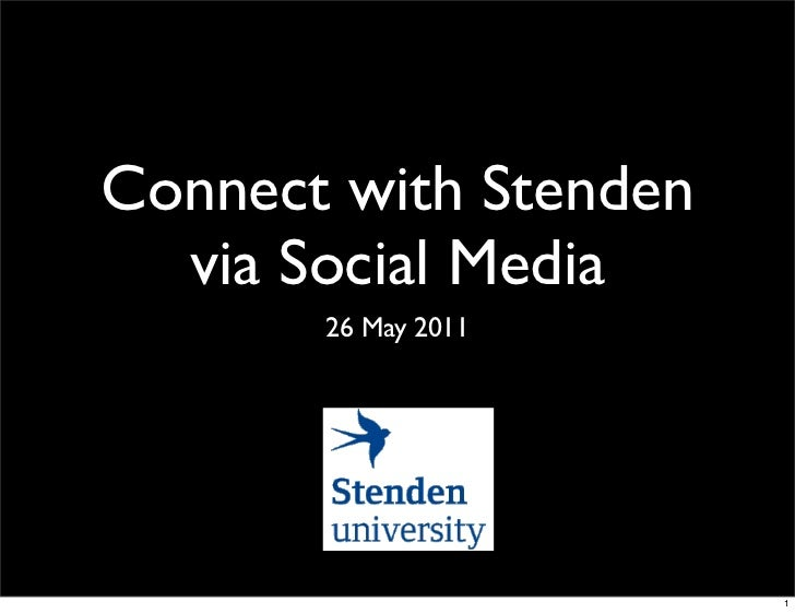 Connect with Stenden                     via Social Media                          26 May 2011donderdag 26 mei 2011