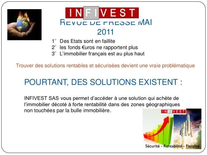 REVUE DE PRESSE MAI 2011<br />1°Des Etats sont en faillite<br />2°les fonds €uros ne rapportent plus<br />3°L'immobilier f...