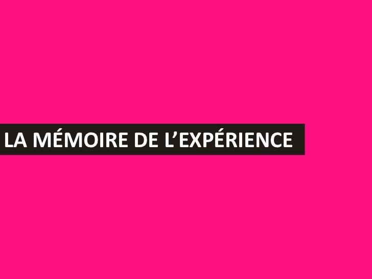 La mémoire de l'expérience <br />