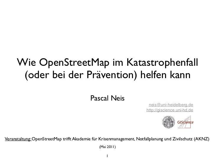 Wie OpenStreetMap im Katastrophenfall       (oder bei der Prävention) helfen kann                                         ...
