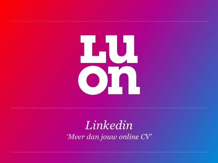Linkedin'Meer dan jouw online CV'<br />
