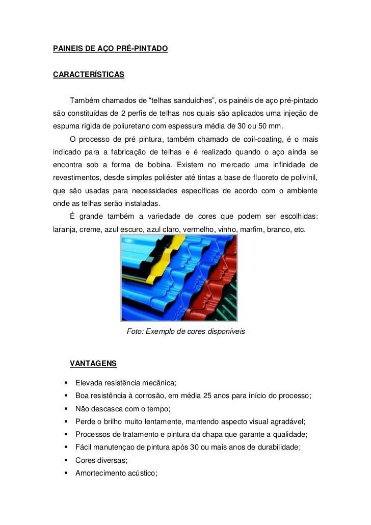"""PAINEIS DE AÇO PRÉ-PINTADOCARACTERÍSTICAS       Também chamados de """"telhas sanduíches"""", os painéis de aço pré-pintadosão c..."""