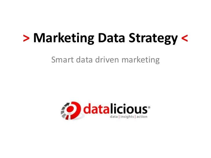 > Marketing Data Strategy <<br />Smart data driven marketing<br />