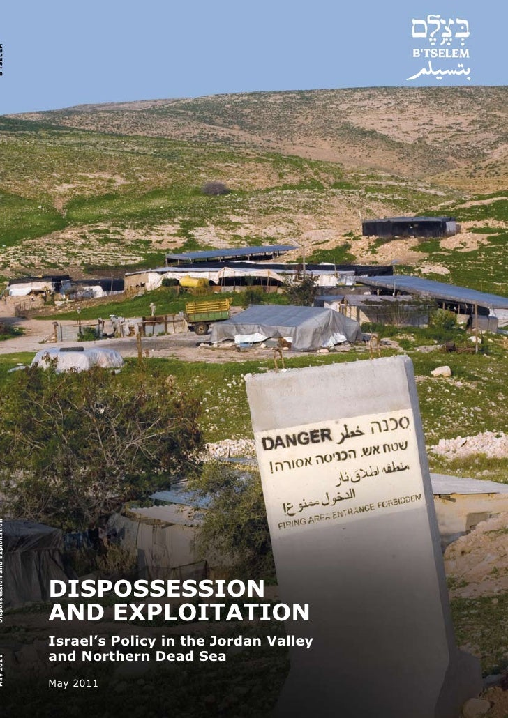 B'TSELEMDispossession and Exploitation                                 DISPOSSESSION                                 AND E...