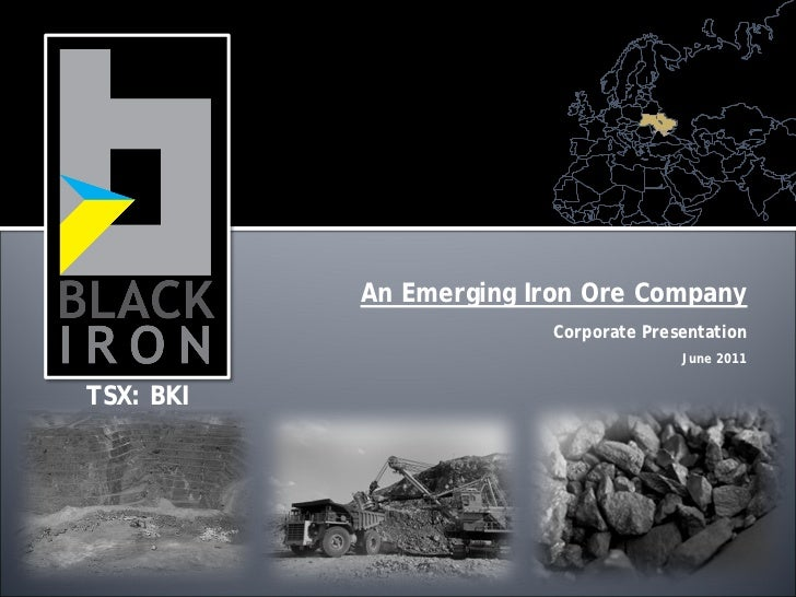An Emerging Iron Ore Company                        Corporate Presentation                                      June 2011T...
