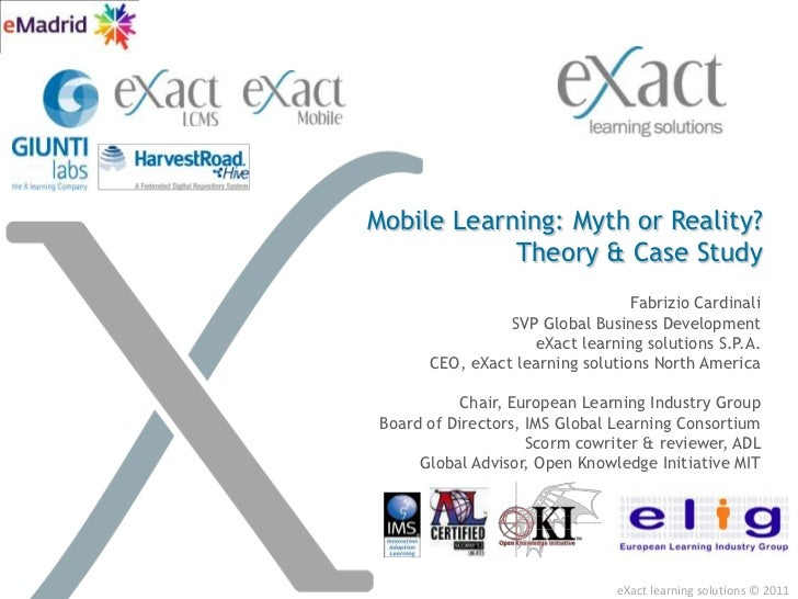 eXact learning solutions © 2011 <br />Mobile Learning: Myth or Reality?Theory & Case Study<br />Fabrizio Cardinali<br />SV...