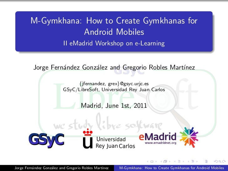 M-Gymkhana: How to Create Gymkhanas for                   Android Mobiles                           II eMadrid Workshop on...