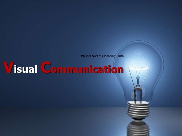 William Success Planning 6/8thVisual Communication<br />
