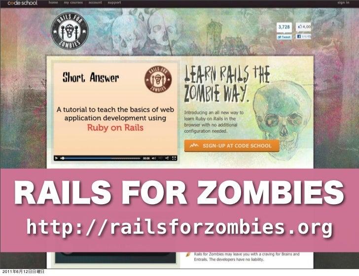 http://railsforzombies.org2011   6   12