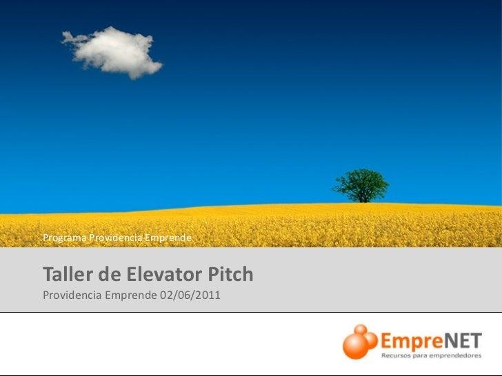 Taller de Elevator Pitch Providencia Emprende 02/06/2011 Movistar