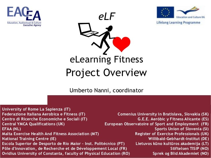 eLF<br />eLearning Fitness<br />Project Overview<br />Umberto Nanni, coordinator<br />University of Rome La Sapienza (IT)<...