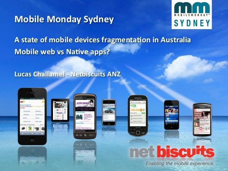 Mobile Monday SydneyA state of mobile devices fragmenta6on in AustraliaMobile web vs Na6ve apps?...