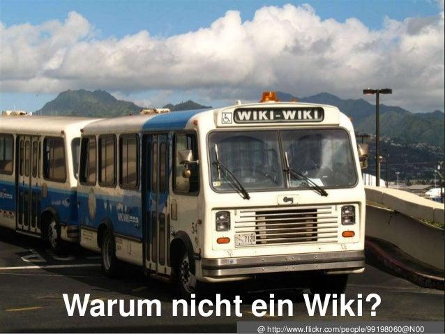 Warum nicht ein Wiki? @ http://www.flickr.com/people/99198060@N00