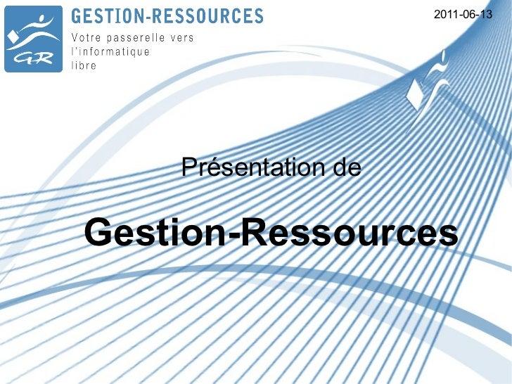 2011-06-13 Présentation de  Gestion-Ressources