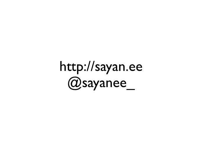 http://sayan.ee @sayanee_