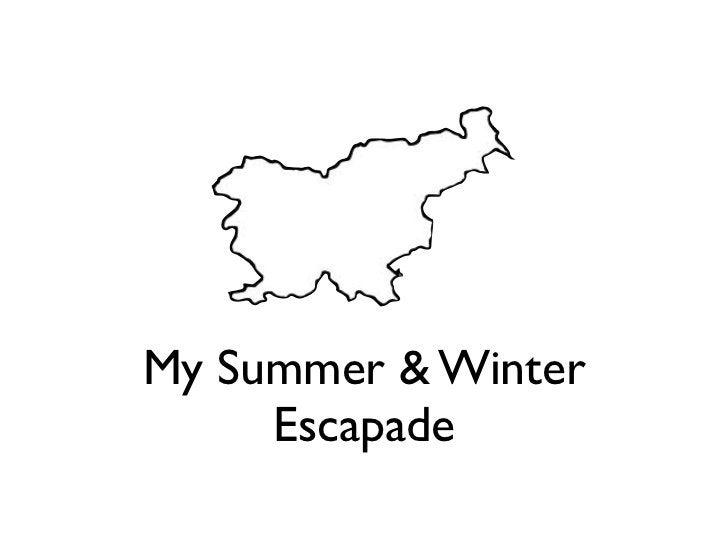 My Summer & Winter     Escapade
