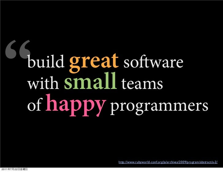 build great soware                with small teams                of happy programmers                          http://ww...
