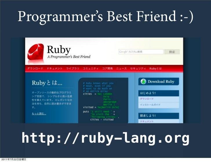 Programmer's Best Friend :-)                http://ruby-lang.org2011   7   22