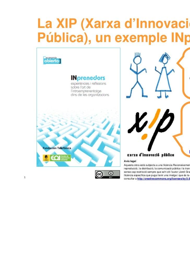 La XIP (Xarxa d'Innovació    Pública), un exemple INprenedor                                                              ...