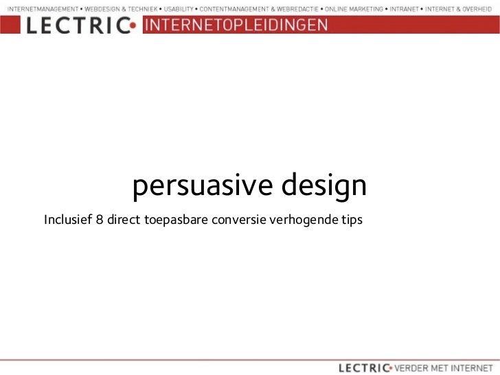 persuasive designInclusief 8 direct toepasbare conversie verhogende tips
