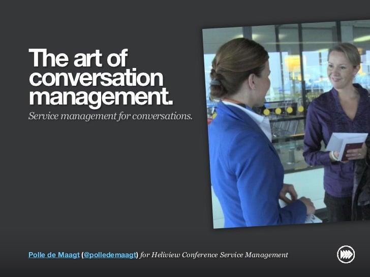 The art of                       conversation                       management.                       Service management f...