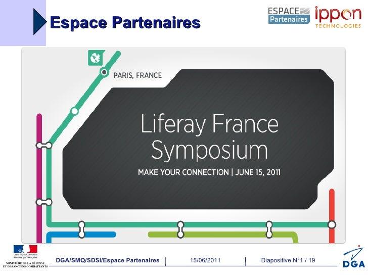 Espace PartenairesDGA/SMQ/SDSI/Espace Partenaires   15/06/2011   Diapositive N°1 / 19
