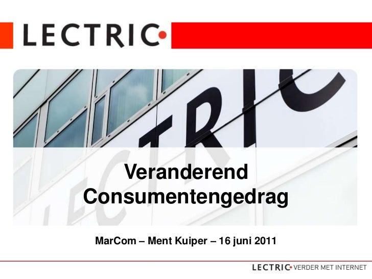 Dé internetopleider van Nederland<br />VeranderendConsumentengedrag<br />MarCom– Ment Kuiper – 16 juni 2011<br />