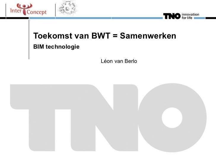Toekomst van BWT = Samenwerken BIM technologie