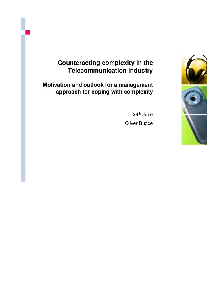 Counteracting complexity in the       Telecommunication industryMotivation and outlook for a management     approach for c...
