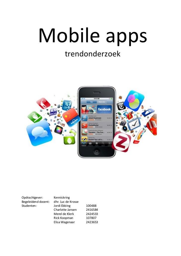 Mobile apps                              trendonderzoekOpdrachtgever:        KenniskringBegeleidend docent:   dhr. Luc de ...