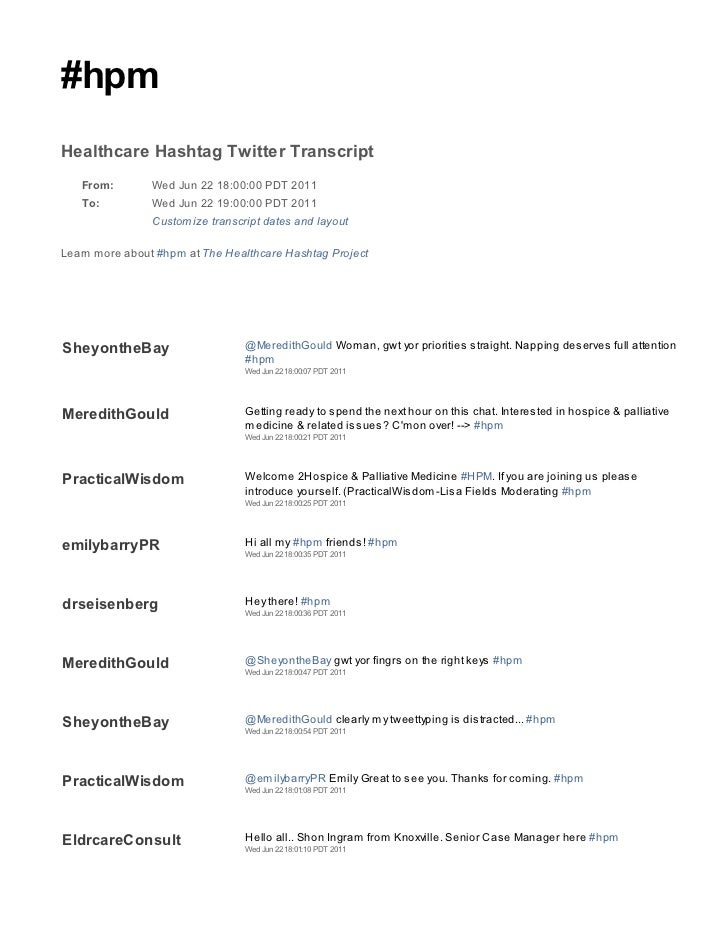 #hpmHealthcare Hashtag Twitter Transcript   From:        Wed Jun 22 18:00:00 PDT 2011   To:          Wed Jun 22 19:00:00 P...