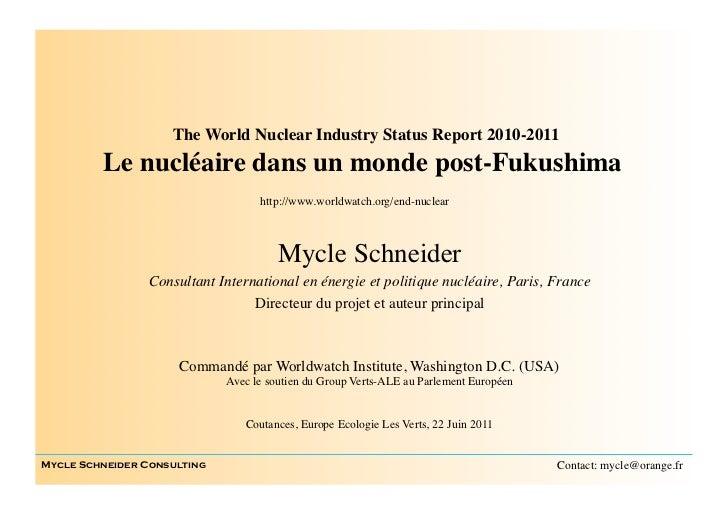The World Nuclear Industry Status Report 2010-2011         Le nucléaire dans un monde post-Fukushima                    ...