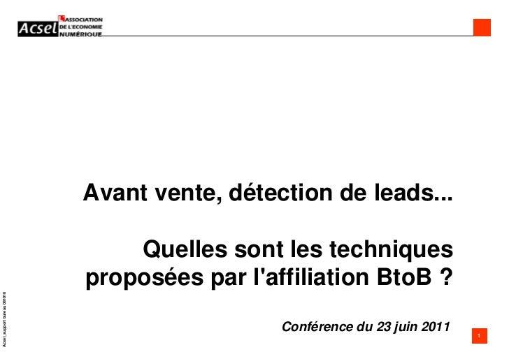 Avant vente, détection de leads... Quelles sont les techniques proposées par l'affiliation BtoB ?Conférence du 23 juin 201...
