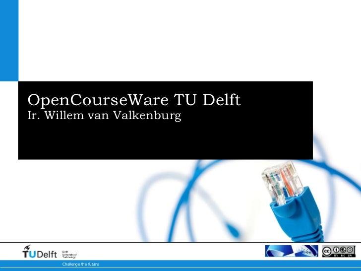 OpenCourseWare TU Delft Ir. Willem van Valkenburg