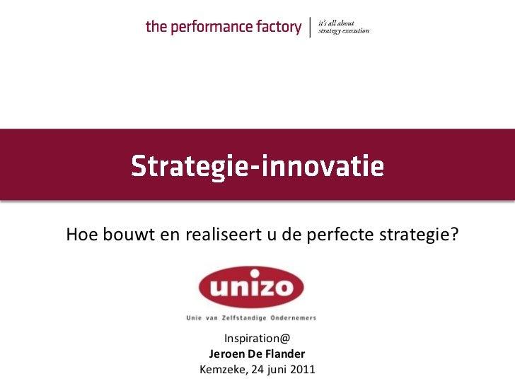 Hoe bouwt en realiseert u de perfecte strategie?                     Inspiration@                  Jeroen De Flander      ...