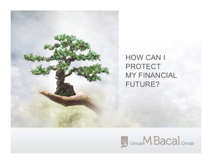 HOW CAN IPROTECTMY FINANCIALFUTURE?