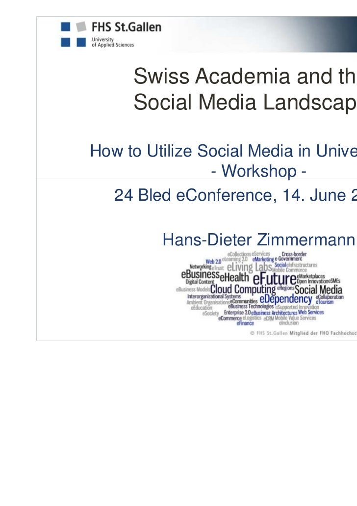 Swiss Academia and the     Social Media LandscapeHow to Utilize Social Media in Universities?                - Workshop - ...