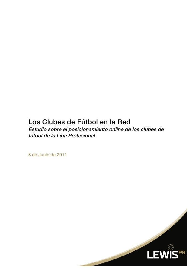 Los Clubes de Fútbol en la RedEstudio sobre el posicionamiento online de los clubes defútbol de la Liga Profesional8 de Ju...
