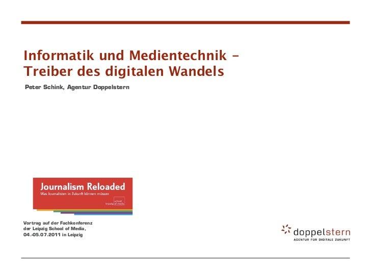 Informatik und Medientechnik -Treiber des digitalen WandelsPeter Schink, Agentur DoppelsternVortrag auf der Fachkonferenzd...