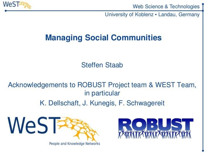 Web Science & Technologies                           University of Koblenz ▪ Landau, Germany          Managing Social Comm...