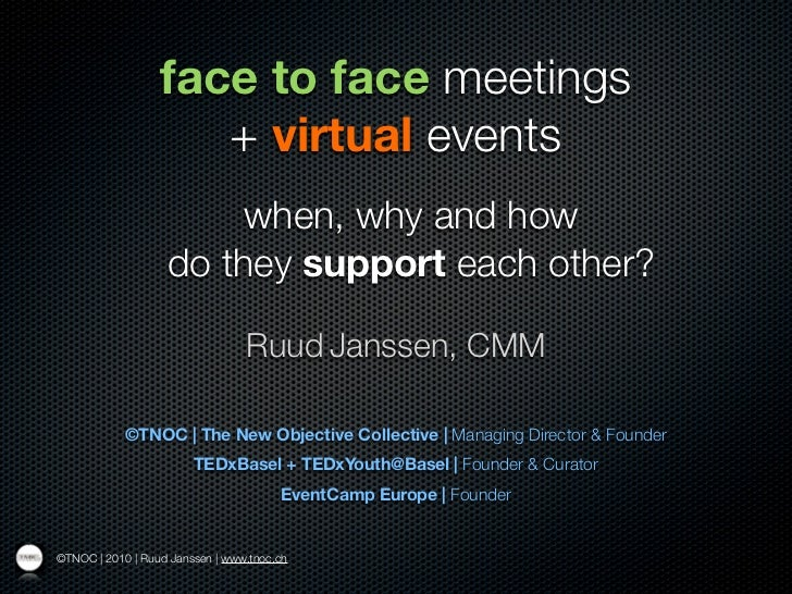 face to face meetings                     + virtual events                        when, why and how                   do t...