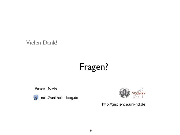 Vielen Dank!                               Fragen?   Pascal Neis      neis@uni-heidelberg.de                              ...