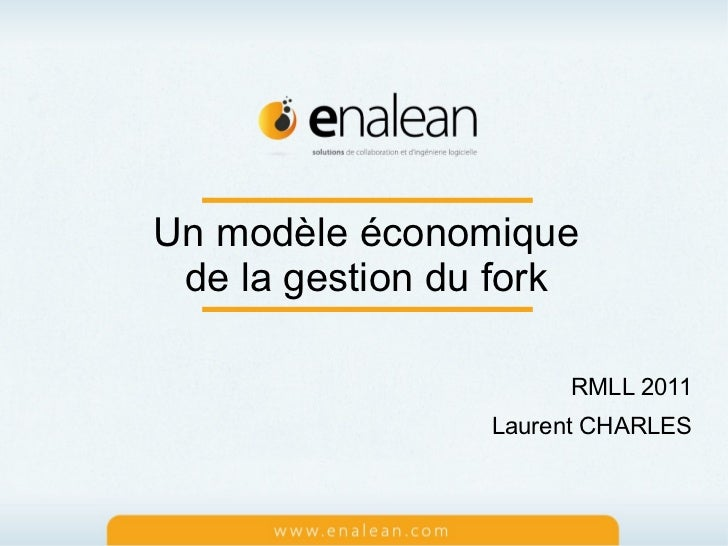 Un modèle économique de la gestion du fork                      RMLL 2011                 Laurent CHARLES
