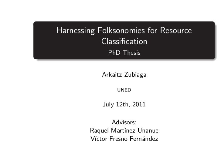 Harnessing Folksonomies for Resource            Classification              PhD Thesis            Arkaitz Zubiaga          ...