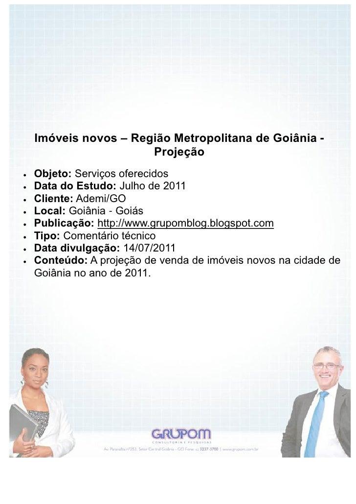 Imóveis novos – Região Metropolitana de Goiânia -                       Projeção   Objeto: Serviços oferecidos   Data do...