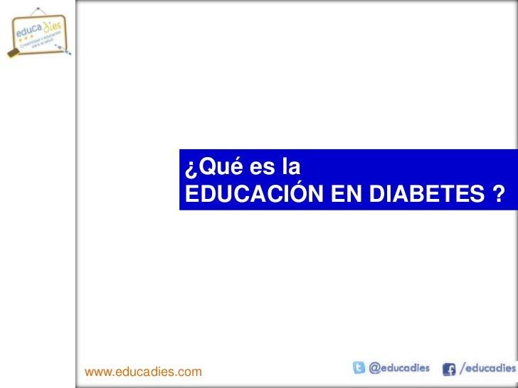 2011 07 14-¿Qué es la Educación en Diabetes?