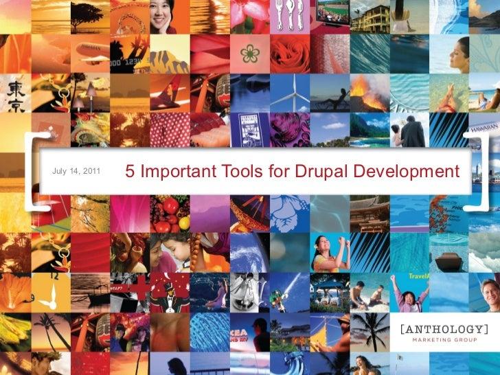5 Important Tools for Drupal Development July 14, 2011