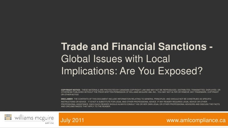 Trade and Financial Sanctions - Global Issues with Local Implications: Are You Exposed?Copyright Notice:  These materials ...
